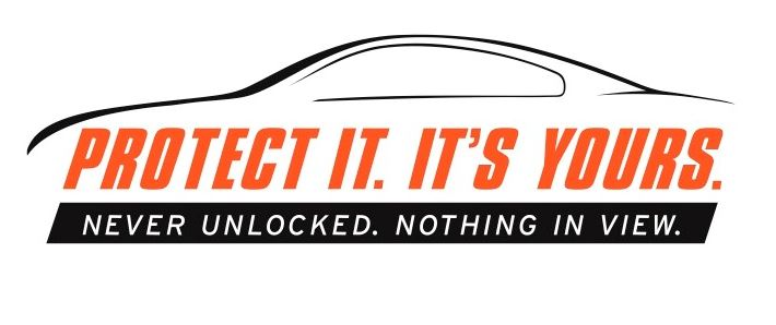 Outline of a car with the words, Protect it. It's yours. Never unlocked. Nothing in view.